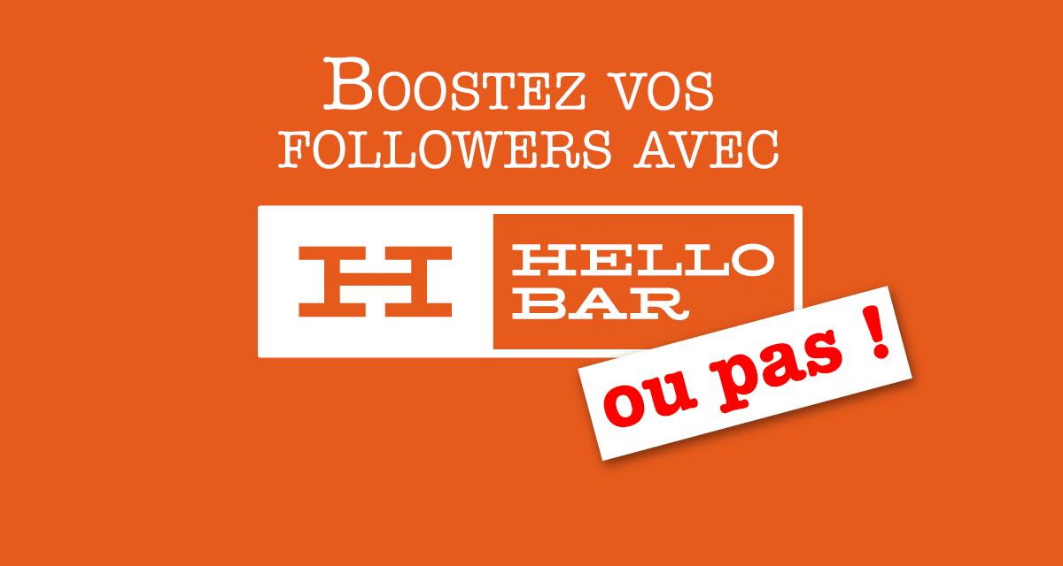 Booster ses followers Twitter et Facebook grâce à Hello Bar, ou ses alternatives gratuites !