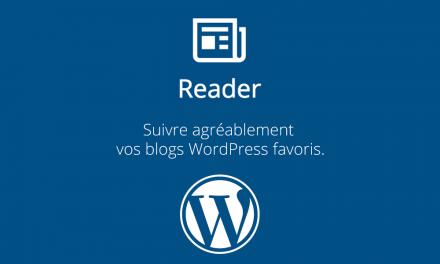 Ne manquez aucun article de vos blogs favoris grâce à WordPress.com !