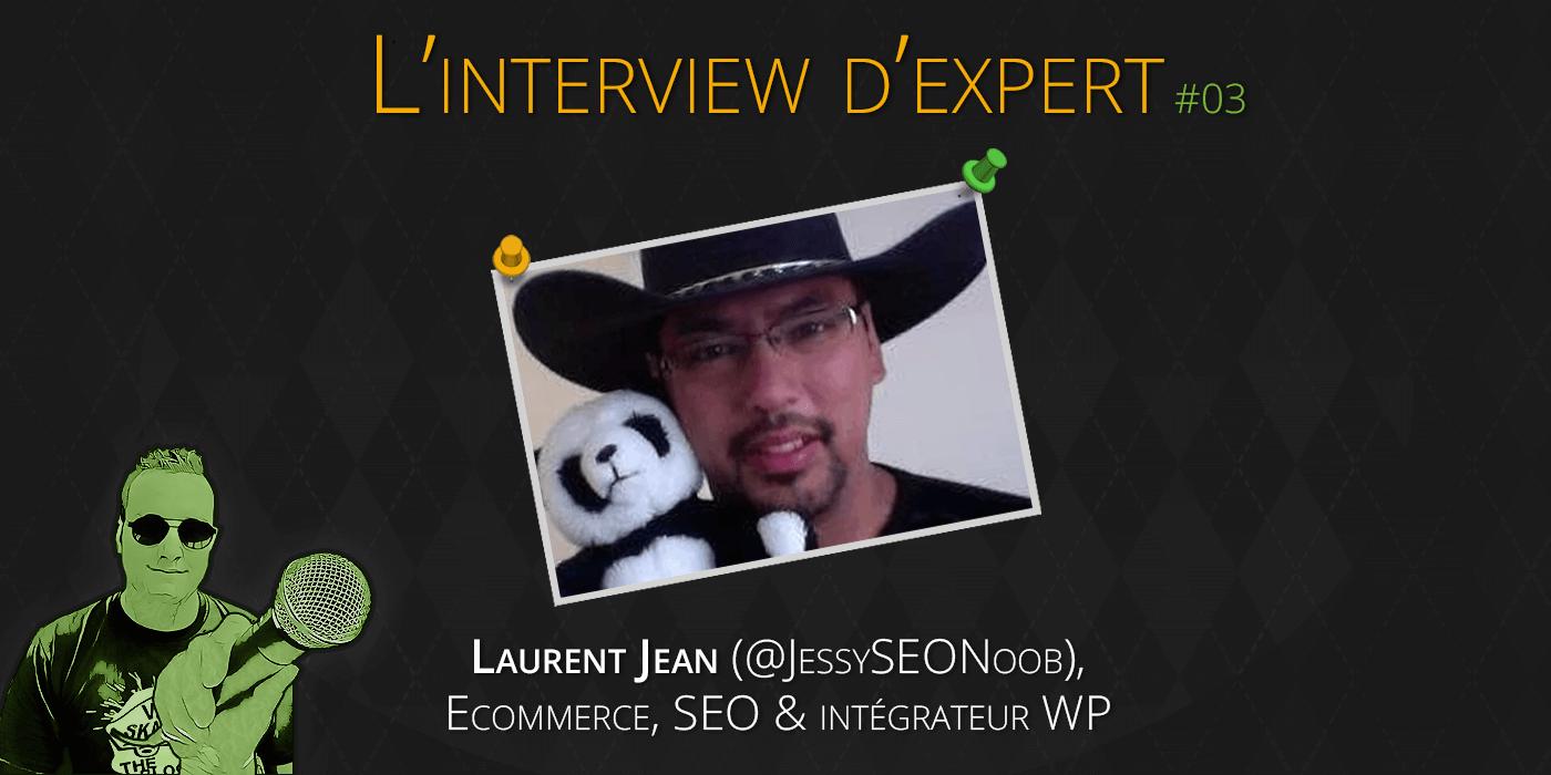 Laurent JEAN (Jessy SEO noob)